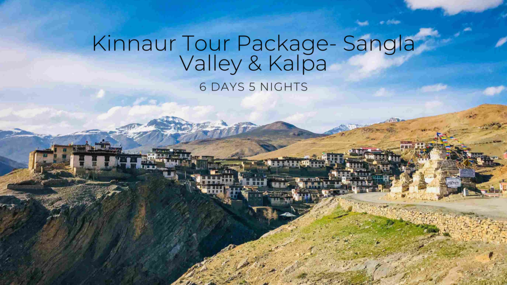 Kinnaur Tour Package Sangla Valley & Kalpa